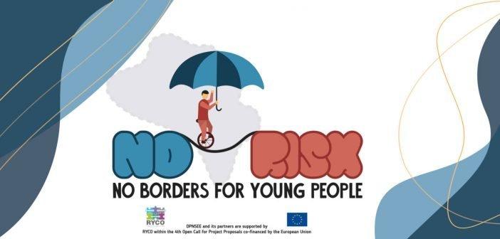 """Повик за младите од Западен Балкан на возраст од 18 до 28 години за учество во проектот """"Без ризик, без граници за младите"""""""